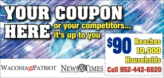 Your Coupon Here or Your Competitors... It's Up to You