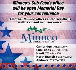 Minnco's Cub Foods Office Will be Open Memorial Day for Your Convenience