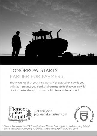 Tomorrow Starts Earlier for Farmers