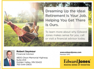 Dreaming Up the Deal Retirement is Your Job. Helping You Get there is Ours