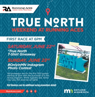 True North Weekend at Runnign Aces