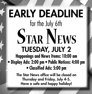 Early Deadline for the July 6th