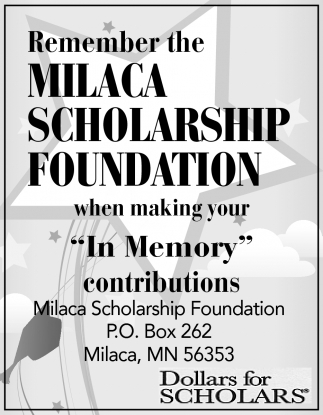 Remembert the Milaca Scholarship Foundation when Making Your in Memory Contributions