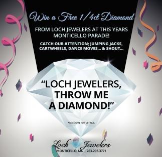 Loch Jewelers Throw Me a Diamond!