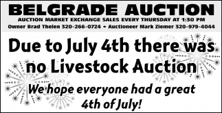 Due to July 4th There Was No Livestock Auction