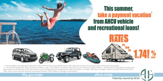 This Summer, Take a Payment Vacation' from AHCU Vehicle and Recreational Loans!