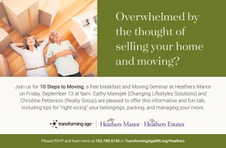 Overwhelmed by the Thought of Selling Your Home & Moving?