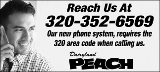 Our New Phone System, Requires the 320 Area Code When Calling Us