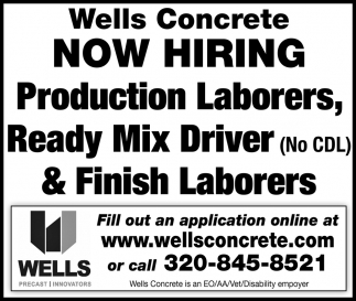 Production Laborers, Ready Mix Driver & Finish Laborers