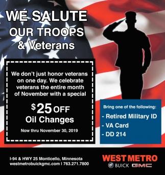 We Salute Our Troops & Veterans