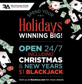 Spend Your Holidays Winning Big