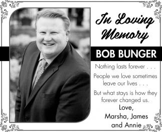 In Loving Memory of Bob Bunger