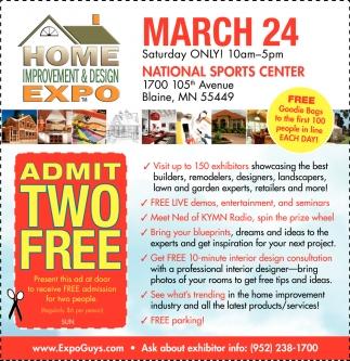 Admit two free, Home Improvement & Design Expo, Maple Grove, MN