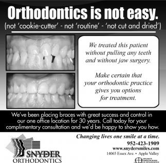 Orthodontics is not easy