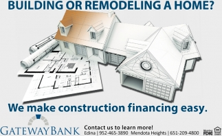 We Make Construction Financing Easy!