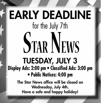 Early Deadline for the July 7th