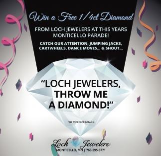 Loch Jewelers, Throw me a Diamond!