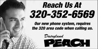Our New Phone System, Required the 320 Area Code when Calling us