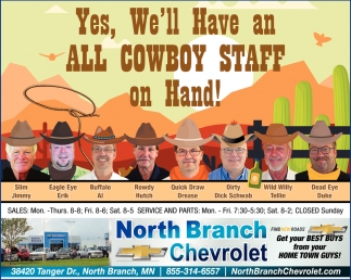 Yes, We'll Have and All Cowboy Staff on Hand!