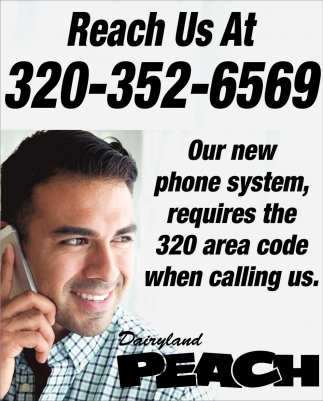 Our New Phone System, Requiresthe 320 Area Code when Calling Us