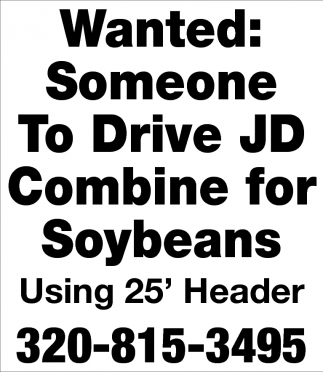 Wanted Someone to Drive JD Combine for Soybeans
