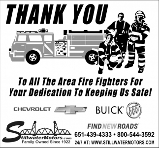 Thank You to All the Area Fire Fighters for Your Dedication to Keeping Us Safe!