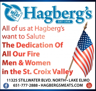 All of Us at Hagberg's want to Salute the Dedication of All Our Fire Men & Women in the St. Croix Valley