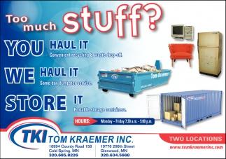 Too Much Stuff?, Tom Kraemer Inc, Cold Spring, MN