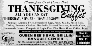 Please Join Us at queen Bee's Thanksgiving Buffet