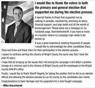 I Would Like to Thank the Voters in Both the Primaryu and General Election that Supported me During the Election Process