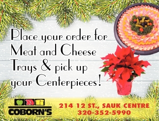 Place Your Order for Meat and Cheese Trays & Pick up Your Centerpieces!