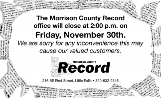 The Morrison County Record Office will Close at 2:00 p.m on Friday, November 30th