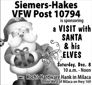 Siemers-Hakes VFW Post 10794 is Sponsoring a Visit with Santa & His Elves