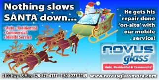Nothing Slows Santa Down...