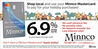 Shop Local and use Your Minnco Mastercard to Pay for Your Holiday Purchases!