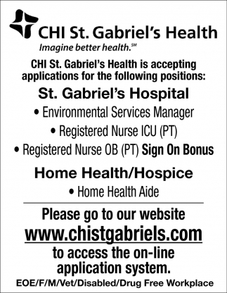 CHI St. Gabriel's Health Accepting Applications for the Following Positions