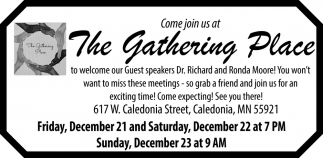 Come Join us at The Gathering Place