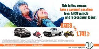 This holiday Season, Take a Payment Vacation' from AHCU Vehicle and Recreational Loans!