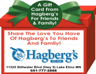 A Gift Card from Hagberg's for Friends & Family!