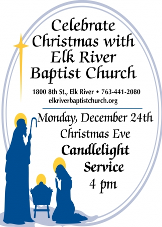 Celebrate Christmas with Elk River Baptist Church