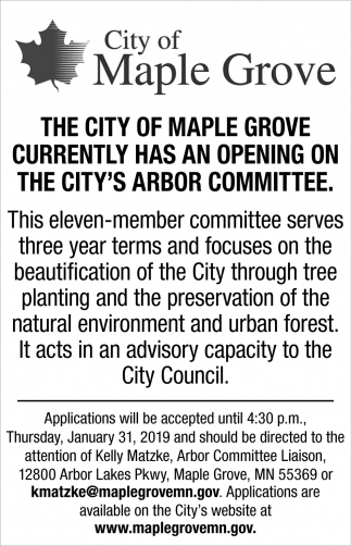The City Of Maple Grove Currently has an Opening on the City's Arbor Committee