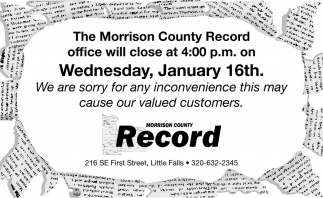 The Morrison County Record Office Will Close at 4:00 p.m on Wednesday, January 16th