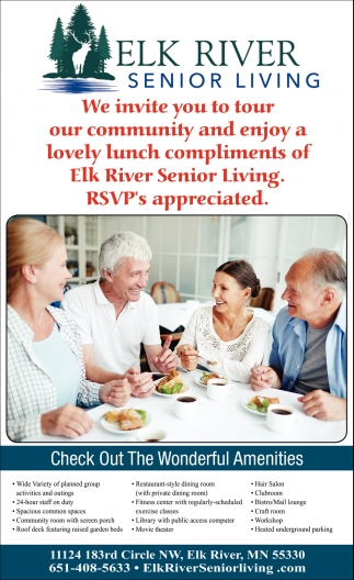 We Invite You to Tour Our Community and Enjoy a Lovely Lunch Compliments of Elk River Senior Living