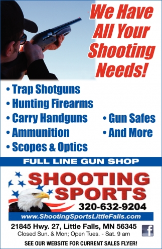 We Have All Your Shooting Needs!