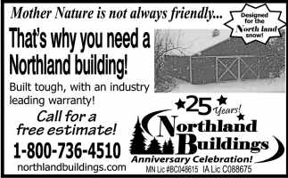 That's Why You Need a Northland Building!