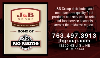 J&B Group Distributes and Manufactures Quality Food Products and Services to Retail and Foodservice Channels Across the Midwest Region