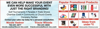 We Can Help Make Your Event Even More Succesful with Just the Right Branding!