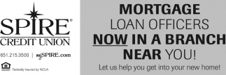 Mortgages Loan Officers Now in a Branch Near You!
